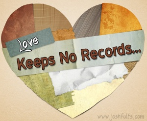 Love keeps no records